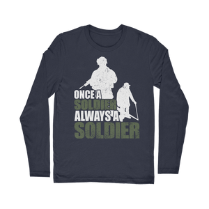 Once A Soldier Always A Soldier Classic Long Sleeve T-Shirt