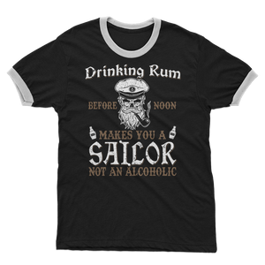 Drinking Rum Makes You A Sailor Adult Ringer T-Shirt