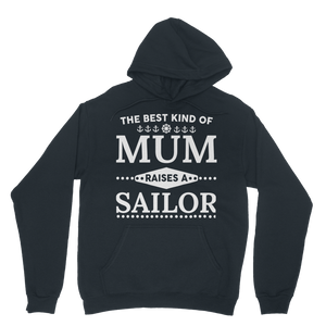 The Best Kind Of Mum Raises A Sailor Classic Adult Hoodie
