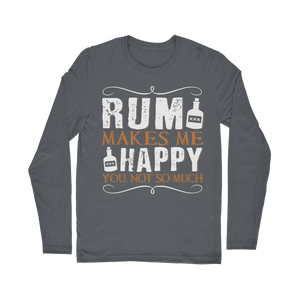 Rum Makes Me Happy, You Not So Much Classic Long Sleeve T-Shirt