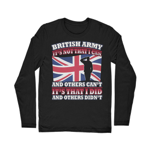 British Army - It's That I Did Classic Long Sleeve T-Shirt