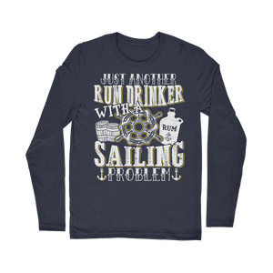 Just Another Rum Drinker With A Sailing Problem Classic Long Sleeve T-Shirt