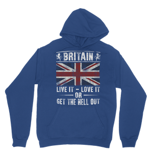 Britain - Live It Love It Or Get The Hell Out Classic Adult Hoodie