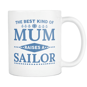 The Best Kind Of Mum Raises A Sailor Mug