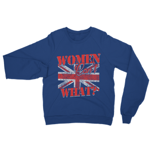 Women Can't What? Classic Adult Sweatshirt