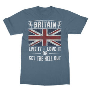 Britain - Live It Love It Or Get The Hell Out Classic Adult T-Shirt