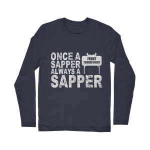 Once A Sapper Always A Sapper Classic Long Sleeve T-Shirt