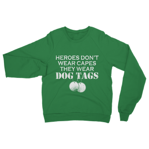 Heroes Don't Wear Capes They Wear Dog Tags Classic Adult Sweatshirt