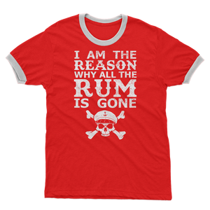 I Am The Reason Why All The Rum Is Gone Adult Ringer T-Shirt
