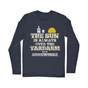The Sun Is Always Over The Yardarm Somewhere Classic Long Sleeve T-Shirt