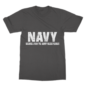 Navy Because Even The Army Needs Heroes Classic Adult T-Shirt