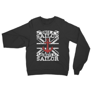 Once A Sailor Always A Sailor Classic Adult Sweatshirt
