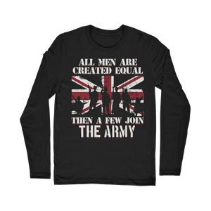 All Men Are Created Equal Then A Few Join The Army Classic Long Sleeve T-Shirt