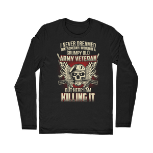 Grumpy Old Army Veteran Classic Long Sleeve T-Shirt