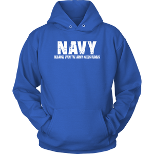 Navy Because Even The Army Needs Heroes