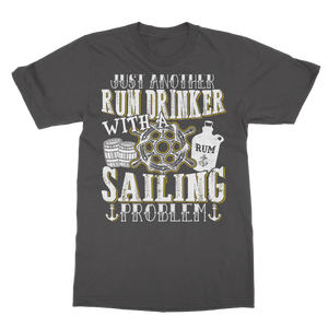 Just Another Rum Drinker With A Sailing Problem Classic Adult T-Shirt