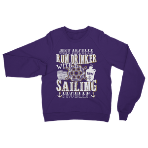 Just Another Rum Drinker With A Sailing Problem Classic Adult Sweatshirt
