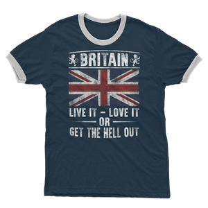Britain - Live It Love It Or Get The Hell Out Adult Ringer T-Shirt