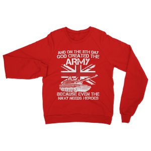 And On The 8th Day God Created The Army Classic Adult Sweatshirt