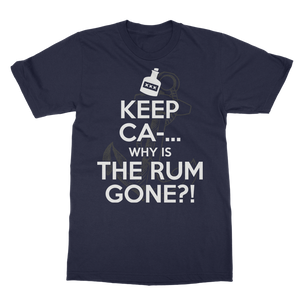 Keep Ca-... Why Is The Rum Gone?! Classic Adult T-Shirt