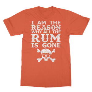I Am The Reason Why All The Rum Is Gone Classic Adult T-Shirt