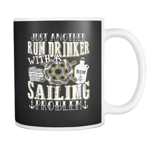 Rum Drinker With A Sailor Problem Mug