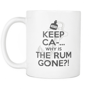 Keep Ca-... Why Is The Rum Gone?! Mug