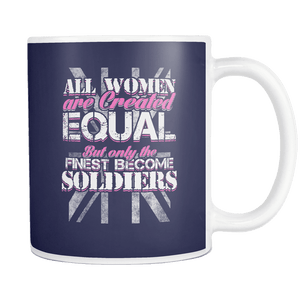 Only The Finest Women Become Soldiers Mug