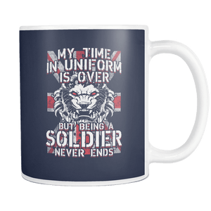 Being A Soldier Never Ends Mug