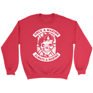 """Once a Marine, always a Marine!"" Sweatshirt"