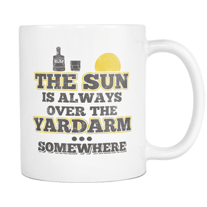 The Sun Is Always Over The Yardarm Somewhere Mug