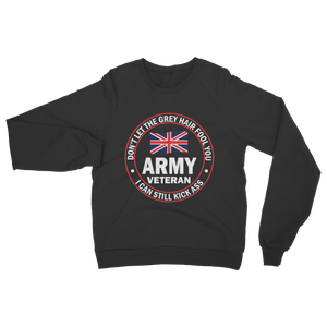 Army Veteran - I Can Still Kick A** Classic Adult Sweatshirt