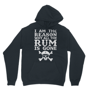 I Am The Reason Why All The Rum Is Gone Classic Adult Hoodie