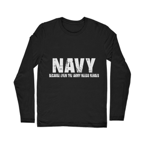 Navy Because Even The Army Needs Heroes Classic Long Sleeve T-Shirt
