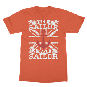 Once A Sailor Always A Sailor Classic Adult T-Shirt