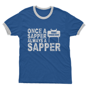 Once A Sapper Always A Sapper Adult Ringer T-Shirt