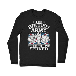 British Army - Proud To Have Served Classic Long Sleeve T-Shirt