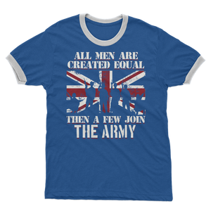 All Men Are Created Equal Then A Few Join The Army Adult Ringer T-Shirt
