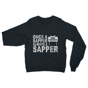 Once A Sapper Always A Sapper Classic Adult Sweatshirt