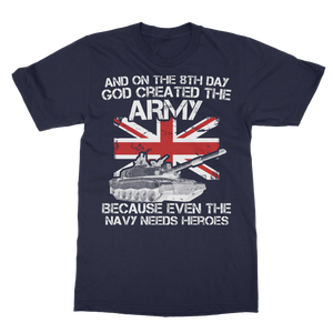 And On The 8th Day God Created The Army Classic Adult T-Shirt
