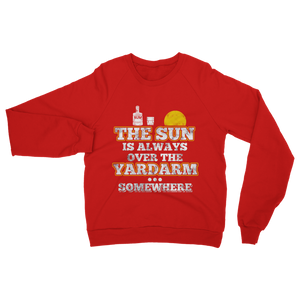 The Sun Is Always Over The Yardarm Somewhere Classic Adult Sweatshirt