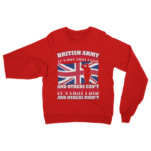 British Army - It's That I Did Classic Adult Sweatshirt