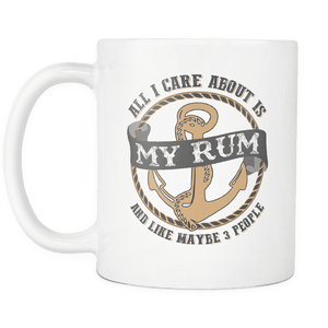 All I Care About Is My Rum Mug