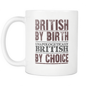 British By Birth Unapologetically British By Choice Mug