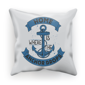 Home Is Where The Anchor Drops Cushion Cover