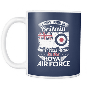 I Was Born In Britain But I Was Made In The RAF Mug
