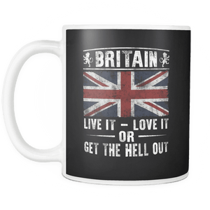 Britain - Live It Love It Or Get The Hell Out Mug