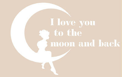 I Love you to the moon and back  Large Stencil 10 mil -  Reusable Patterns