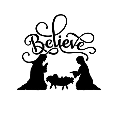 Believe -Nativity Scene - 10 Mil Clear Mylar -Reusable Stencil Pattern