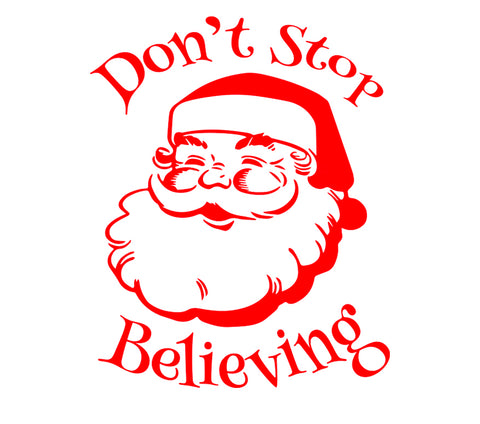 Don't Stop Believing Santa - 10 Mil Clear Mylar -Reusable Stencil Pattern